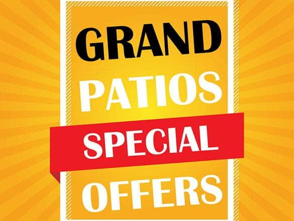 Grand Patios Special